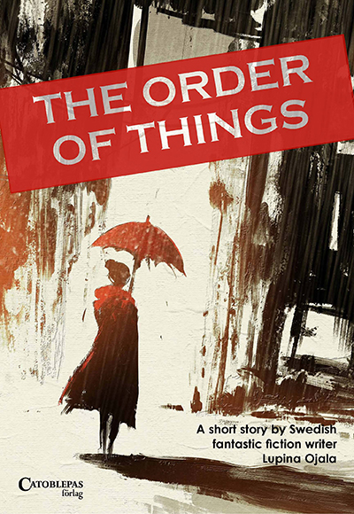 The Order of Things by Lupina Oja