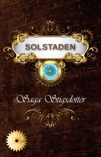 Omslag Solstaden av Saga Stigsdotter