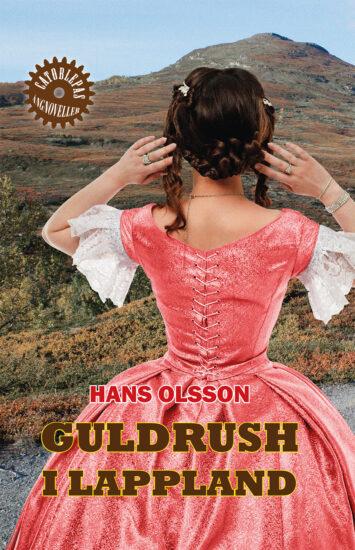 Guldrush i Lappland - Hans Olsson